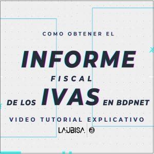 informe fiscal ivas bdpnet